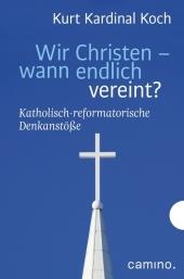 Wir Christen - wann endlich vereint? Cover