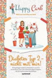 Happy Carb: Diabetes Typ 2 - nicht mit mir! Cover