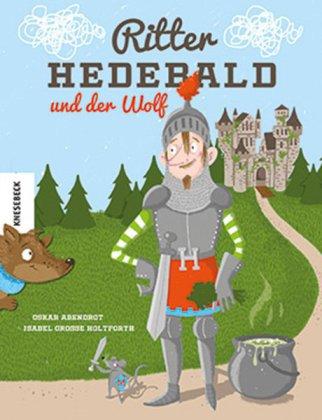 Ritter Hedebald und der Wolf