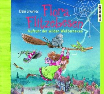 Flora Flitzebesen. Aufruhr der Wetterhexen, 2 Audio-CDs