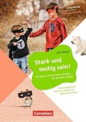 Stark und mutig sein! - 99 Spiele, Geschichten, Impulse für den Kita-Alltag! Cover