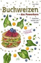 Buchweizen - das Powerkorn Cover
