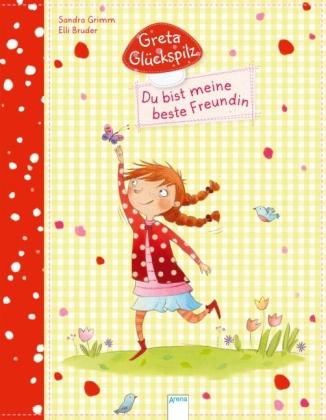 Greta Glückspilz - Du bist meine beste Freundin!
