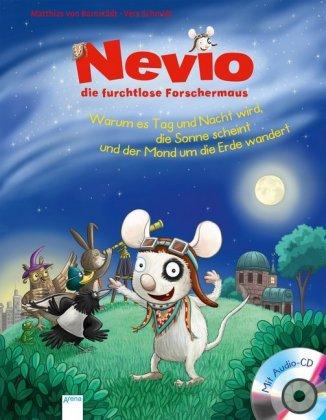 Nevio, die furchtlose Forschermaus - Warum es Tag und Nacht wird, die Sonne scheint und der Mond um die Erde wandert, m.