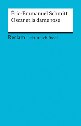 Lektüreschlüssel. Éric-Emmanuel Schmitt: Oscar et la dame rose