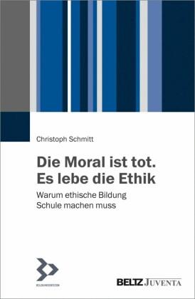 Die Moral ist tot. Es lebe die Ethik