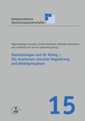 Kapitalanlagen und ihr Rating - die Assekuranz zwischen Regulierung und Niedrigzinsphase