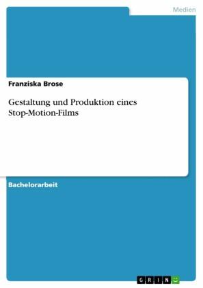 Gestaltung und Produktion eines Stop-Motion-Films