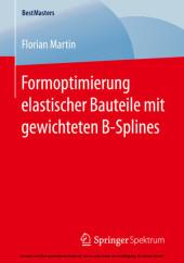 Formoptimierung elastischer Bauteile mit gewichteten B-Splines