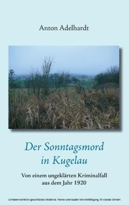 Der Sonntagsmord in Kugelau