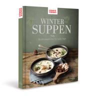 Wintersuppen - Wohlfühlgerichte für kalte Tage