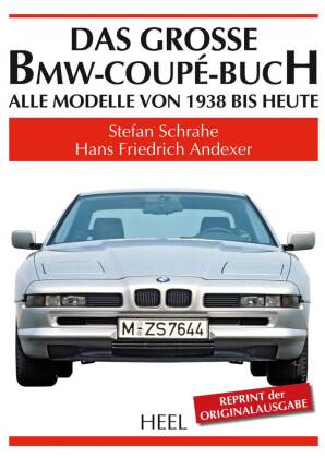 das grosse bmw coup buch hans f andexer stefan schrahe. Black Bedroom Furniture Sets. Home Design Ideas