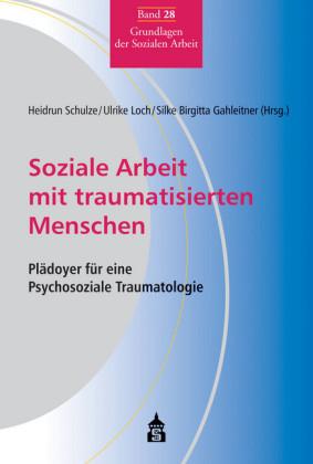Soziale Arbeit mit traumatisierten Menschen