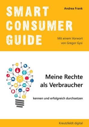 Smart Consumer Guide: Meine Rechte als Verbraucher kennen und erfolgreich durchsetzen
