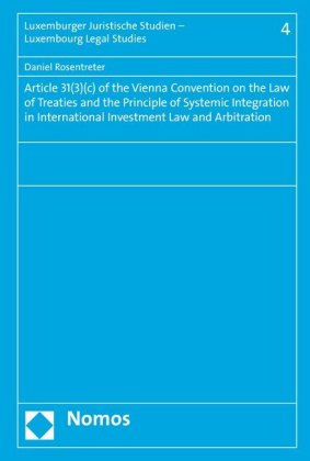 Article 31(3)(c) of the Vienna Convention on the Law of Treaties and the Principle of Systemic Integration in International Investment Law and Arbitration