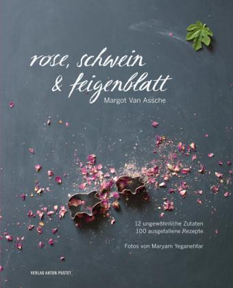 Rose, Schwein & Feigenblatt