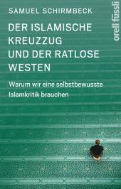 Der islamische Kreuzzug und der ratlose Westen