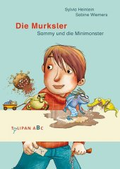 Die Murksler - Sammy und die Minimonster