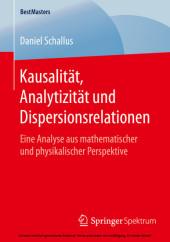 Kausalität, Analytizität und Dispersionsrelationen