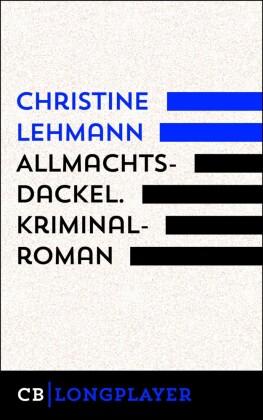 Allmachtsdackel. Kriminalroman
