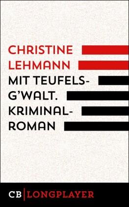 Mit Teufelsg'walt. Kriminalroman.