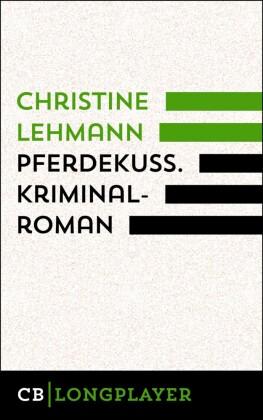 Pferdekuss. Kriminalroman