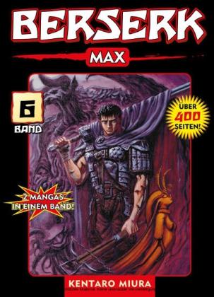 Berserk Max, Band 6