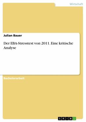 Der EBA-Stresstest von 2011. Eine kritische Analyse