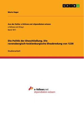 Die Politik der Eheschließung. Die ravensbergisch-tecklenburgische Eheabredung von 1238