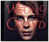 Wrong Crowd, 1 Audio-CD