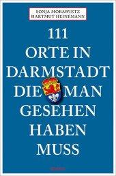 111 Orte in Darmstadt, die man gesehen haben muss Cover