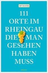111 Orte im Rheingau, die man gesehen haben muss Cover