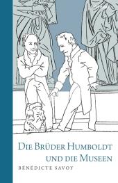 Die Brüder Humboldt und die Museen