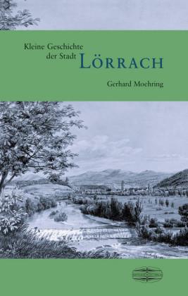 Kleine Geschichte der Stadt Lörrach