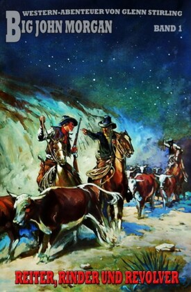 Big John Morgan #1: Rinder, Reiter und Revolver