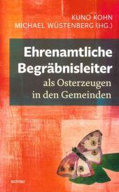 Ehrenamtliche Begräbnisleiter als Osterzeugen in den Gemeinden Cover