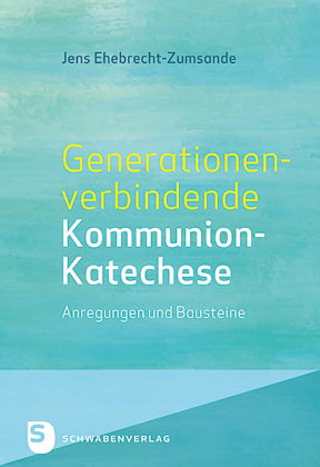 Generationenverbindende Kommunion-Katechese