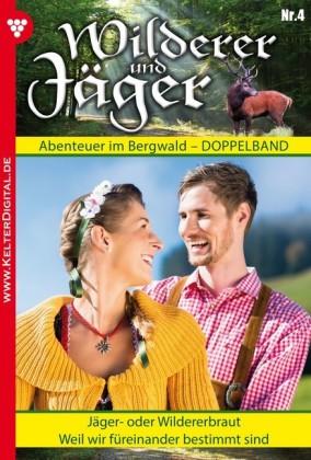 Wilderer und Jäger 4 - Heimatroman