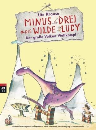 Minus Drei und die wilde Lucy - Der große Vulkan-Wettkampf