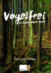 Vogelfrei im Bayerischen Wald