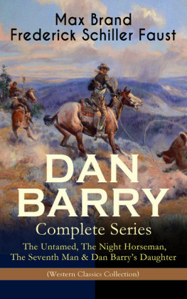 DAN BARRY - Complete Series: The Untamed, The Night Horseman, The Seventh Man & Dan Barry's Daughter (Western Classics Collection)
