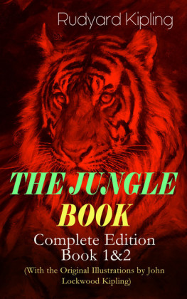 THE JUNGLE BOOK - Complete Edition: Book 1&2 (With the Original Illustrations by John Lockwood Kipling)