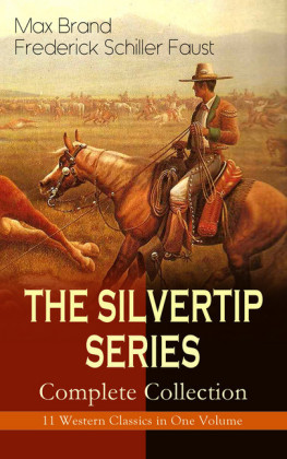 THE SILVERTIP SERIES - Complete Collection: 11 Western Classics in One Volume