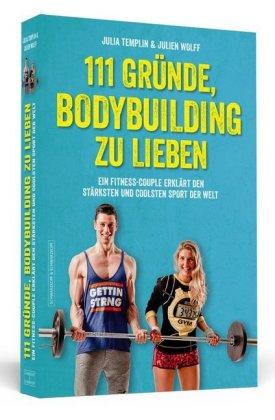 111 Gründe, Bodybuilding zu lieben