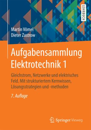 Gleichstrom, Netzwerke und elektrisches Feld. Mit strukturiertem Kernwissen, Lösungsstrategien und -methoden