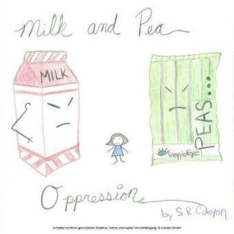 Milk and Pea Oppression