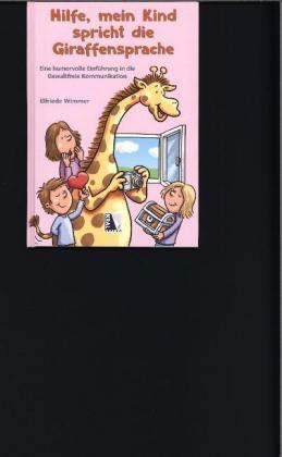 Hilfe, mein Kind spricht die Giraffensprache