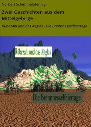 Zwei Geschichten aus dem Mittelgebirge