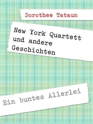 New York Quartett und andere Geschichten