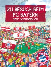 FC Bayern München: Zu Besuch beim FC Bayern Cover
